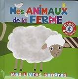 Mes animaux de la ferme - Mes livres sonores à toucher - Thomas Jeunesse - 09/06/2016