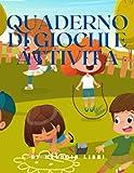 Quaderno di giochi e attività: Giochi e attività per bambini I tuoi bambini amano giocare e risolvere labirinti? Bene, questo è il libro che fa per ... tanti giochi e labirinti da risolvere.