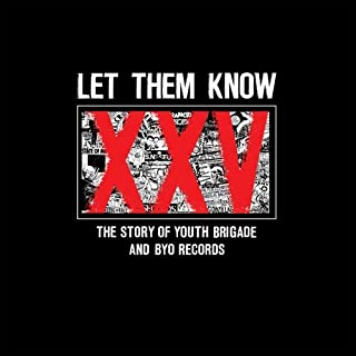 Let Them Know: Story of Youth Brigade & Byo Record [12 inch Analog]