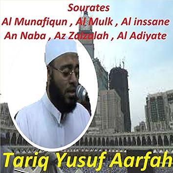 Sourates Al Munafiqun, Al Mulk, Al Inssane, An Naba, Az Zalzalah, Al Adiyate (Quran)
