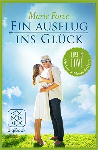 Ein Ausflug ins Glück (Lost in Love Die Green-Mountain-Serie. Stories 3)