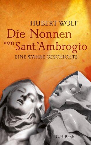 Die Nonnen von Sant'Ambrogio: Eine wahre Geschichte (German Edition)
