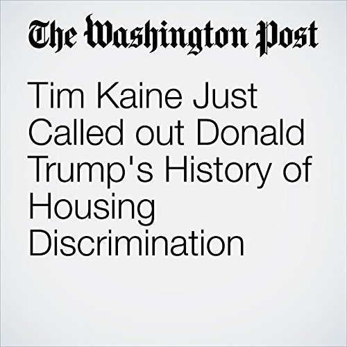 Tim Kaine Just Called out Donald Trump's History of Housing Discrimination cover art