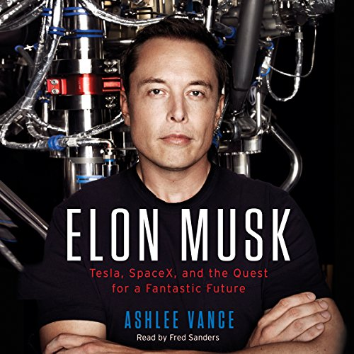 Elon Musk     Tesla, SpaceX, and the Quest for a Fantastic Future              Written by:                                                                                                                                 Ashlee Vance                               Narrated by:                                                                                                                                 Fred Sanders                      Length: 13 hrs and 23 mins     309 ratings     Overall 4.8