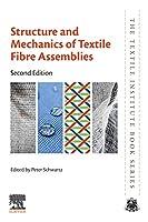 Structure and Mechanics of Textile Fibre Assemblies (The Textile Institute Book Series)