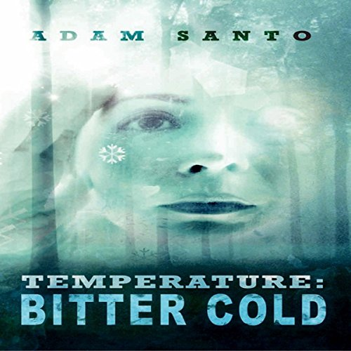 Temperature     Bitter Cold              By:                                                                                                                                 Adam Santo                               Narrated by:                                                                                                                                 Donald Tursman                      Length: 8 hrs and 14 mins     Not rated yet     Overall 0.0