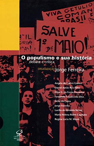 O populismo e sua história: Debate e crítica