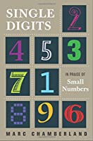 Single Digits: In Praise of Small Numbers Front Cover