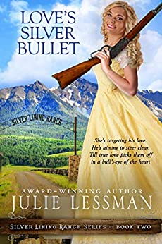 Love's Silver Bullet (Silver Lining Ranch Series Book 2) by [Julie Lessman]