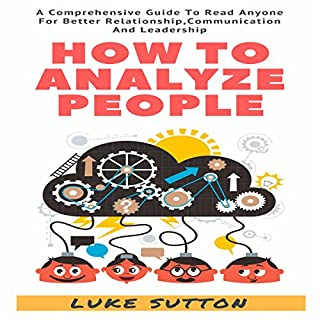 How to Analyze People: 2 Manuscripts     How to Analyze People and Cognitive Behavioral Therapy              By:                                                                                                                                 Kellie Sullivan                               Narrated by:                                                                                                                                 Michelle Murillo                      Length: 2 hrs and 11 mins     9 ratings     Overall 4.0
