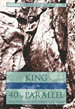 King of the 40th Parallel: Discovery in the American West