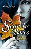 Il segreto del bosco. Night School (Italian Edition)