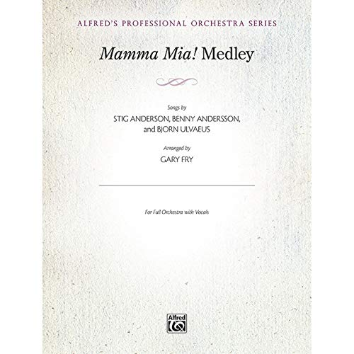 Mamma Mia! Medley - Songs by Stig Anderson, Benny Andersson, and Bjrn Ulvaeus / arr. Gary Fry