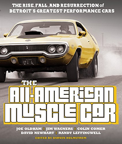 The All-American Muscle Car: The Rise, Fall and Resurrection of Detroit\'s Greatest Performance Cars - Revised & Updated