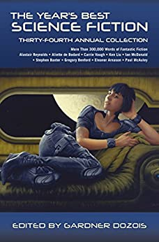 [Gardner Dozois]のThe Year's Best Science Fiction: Thirty-Fourth Annual Collection (English Edition)