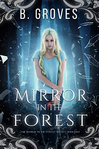 Mirror In The Forest Book One: A Supernatural Romance Thriller: Book 1 (The Mirror In The Forest Trilogy) (English Edition)