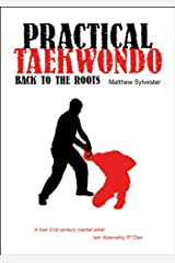 Practical Taekwondo: Back to the Roots Kindle Edition