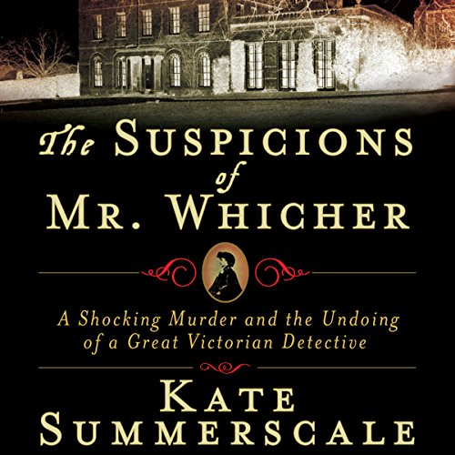 The Suspicions of Mr. Whicher audiobook cover art