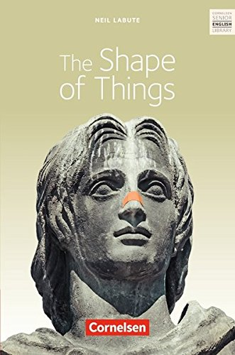 Cornelsen Senior English Library - Literatur: Ab 11. Schuljahr - The Shape of Things: Textband mit Annotationen
