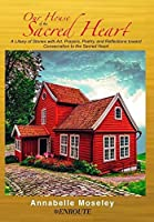 Our House of the Sacred Heart: A Litany of Stories with Art, Prayers, and Reflections