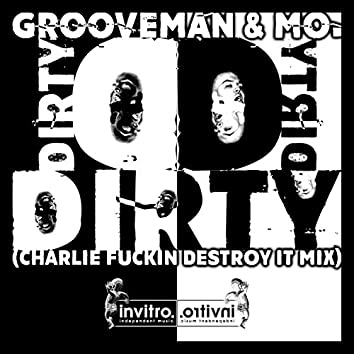 Dirty (Charlie Fuckin Destroy It Mix)