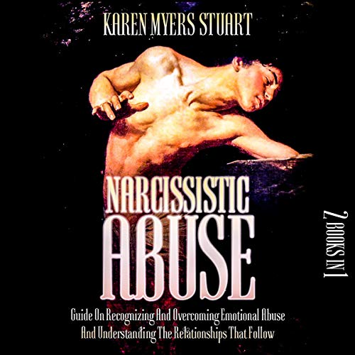 Download Narcissistic Abuse: 2 Books in 1: Guide on Recognizing and Overcoming Emotional Abuse and Understand audio book