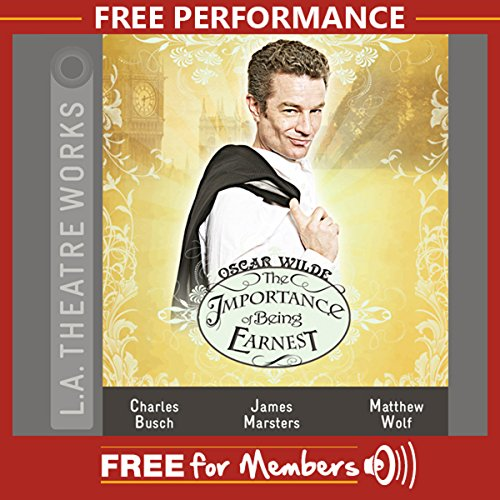 The Importance of Being Earnest: Free Performance audiobook cover art