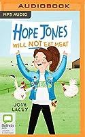 Hope Jones Will Not Eat Meat (Hope Jones Saves the World)