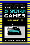 The A-Z of Sinclair ZX Spectrum Games: Volume 3 (The A-Z of Retro Gaming) (English Edition)