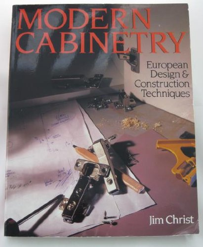 Modern Cabinetry: European Design & Construction Techniques