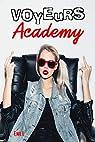 Voyeurs academy par L.