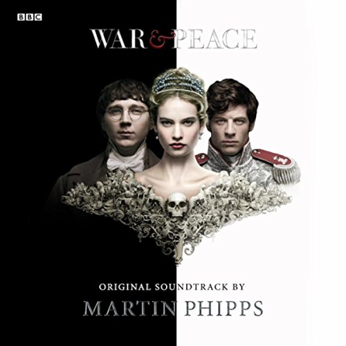 War & Peace (Original Soundtrack by Martin Phipps)