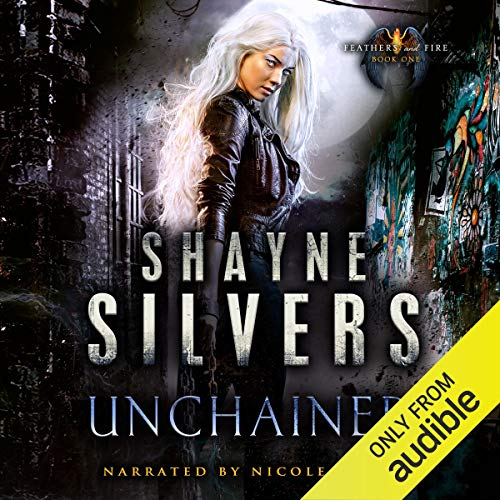 Unchained Audiobook By Shayne Silvers cover art