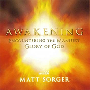 Awakening - Encountering The Manifest Glory of God