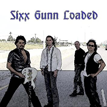 Sixx Gunn Loaded