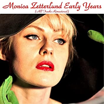 Monica Zetterlund Early Years (All Tracks Remastered)