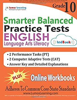 SBAC Test Prep: Grade 10 English Language Arts Literacy (ELA) Practice tests and Online Workbooks: Smarter Balanced Study Guide With Performance Task (PT) and Computer Adaptive Test (CAT)