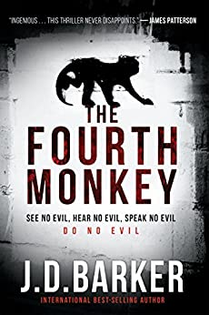 The Fourth Monkey (A 4MK Thriller) by [J. D. Barker]