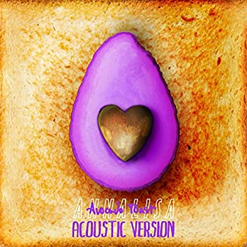 Avocado Toast (Acoustic Version)