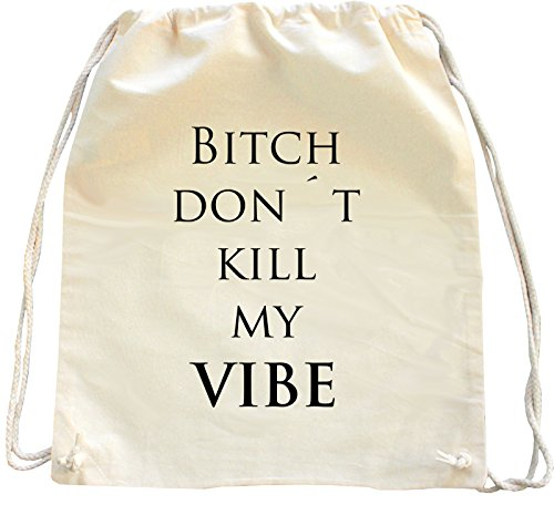 Mister Merchandise Turnbeutel Natur Rucksack Bitch Don´t Kill My Vibe, Farbe: Natur