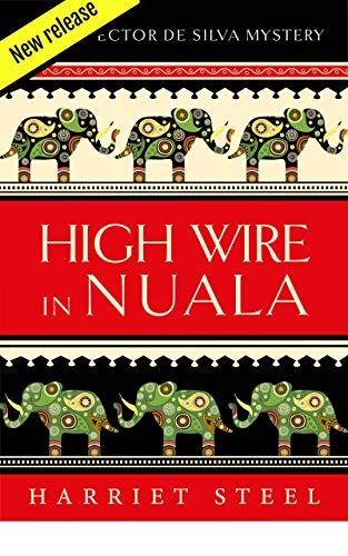 High Wire in Nuala (The Inspector de Silva Mysteries Book 9)