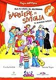 Il barbiere di Siviglia di Gioachino Rossini. Ediz. illustrata. Con CD Audio