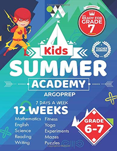 Kids Summer Academy by ArgoPrep - Grades 6-7: 12 Weeks of Math, Reading, Science, Logic, Fitness and