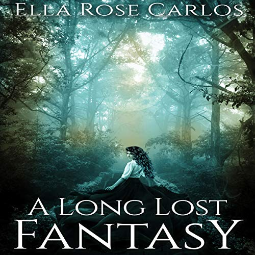 A Long Lost Fantasy Audiobook By Ella Rose Carlos cover art