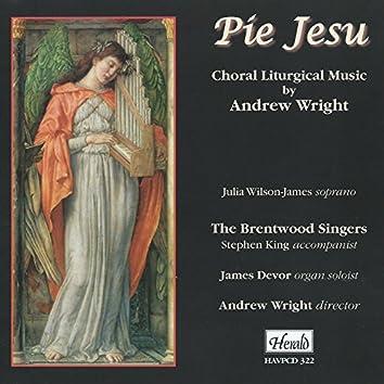 Pie Jesu: Choral Liturgical Music by Andrew Wright