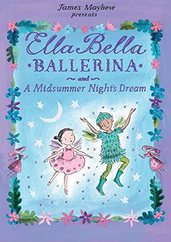 Ella Bella Ballerina and A Midsumme…