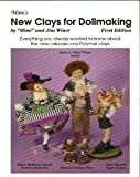 Mimi's New Clays for Dollmaking: Everything You Always Wanted to Know About the New Papier Machés and the...