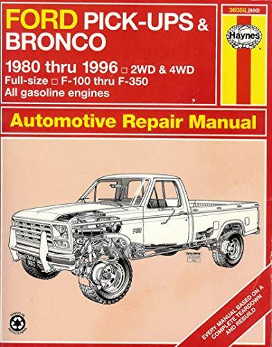 Ford Pick-Ups & Bronco Automotive Repair Manual 1980 Thru 1996