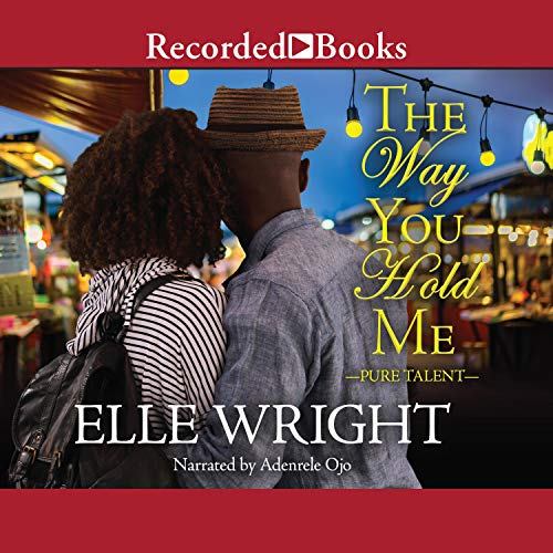 The Way You Hold Me: Pure Talent, Book 2