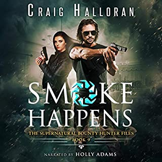 Smoke Happens: (Book 9 out of 10): An Urban Fantasy Shifter Series     The Supernatural Bounty Hunter Series              By:                                                                                                                                 Craig Halloran                               Narrated by:                                                                                                                                 Holly Adams                      Length: 4 hrs and 28 mins     Not rated yet     Overall 0.0